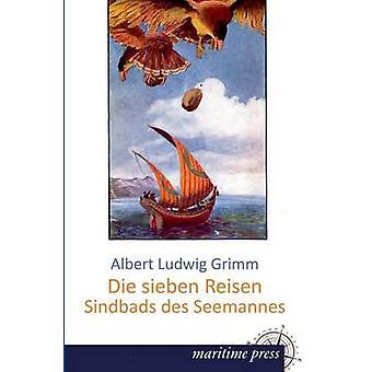 Die Sieben Reisen Sindbads Des Seemannes by Grimm & Albert Ludwig
