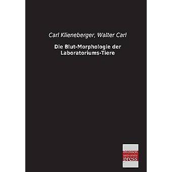 Die BlutMorphologie Der LaboratoriumsTiere by Klieneberger & Carl