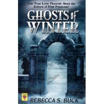 Ghosts of Winter by Buck & Rebecca S.