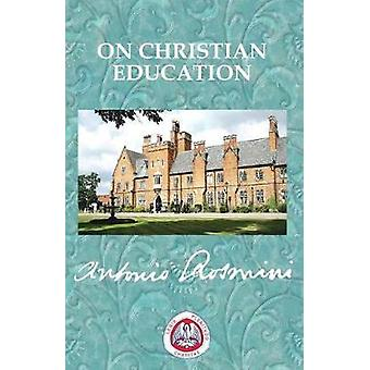 ON CHRISTIAN EDUCATION by ROSMINI & BLESSED ANTONIO