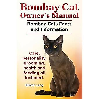 Bombay Cat Owners Manual. Bombay Cats Facts and Information. Care Personality Grooming Health and Feeding All Included. by Lang & Elliott