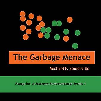 The Garbage Menace by Somerville & Michael F.