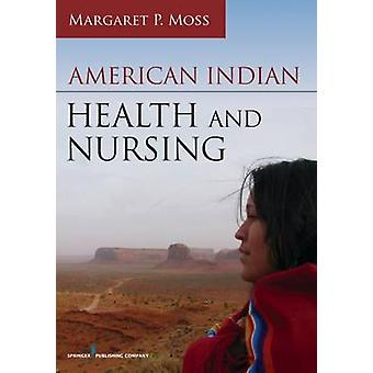 American Indian Health and Nursing by Margaret P. Moss - 978082612984