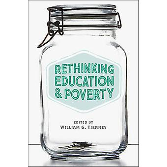 Rethinking Education and Poverty by William G. Tierney - 978142141767