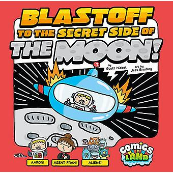 Comics Land - Blastoff to the Secret Side of the Moon by Scott Nickel
