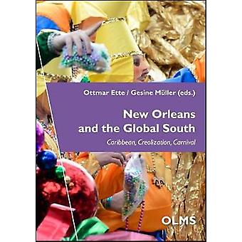New Orleans & the Global South - Caribbean - Creolization - Carnival b