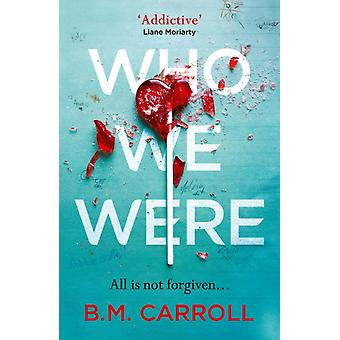Who We Were by BM Carroll