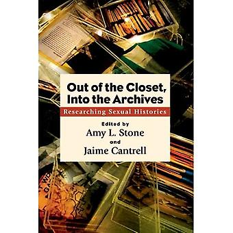 Out of the Closet, Into the Archives: Researching Sexual Histories (SUNY series in Queer Politics and Cultures)