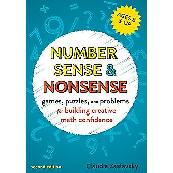 Number Sense and Nonsense - Games - Puzzles - and Problems for Buildin