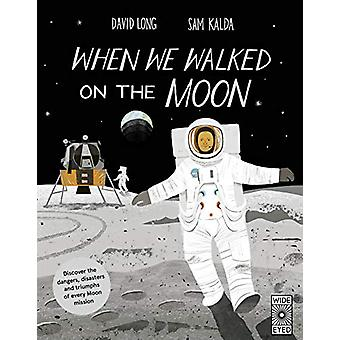 When We Walked on the Moon by David Long - 9781786030917 Book