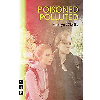 Poisoned Polluted par Kathryn O-apos;Reilly - 9781848429185 Livre