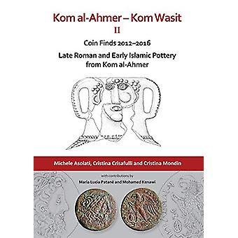Kom al-Ahmer - Kom Wasit II - Coin Finds 2012-2016 / Late Roman and Ea