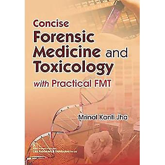 Concise Forensic Medicine and Toxicology - With Practical FMT by K. Mr