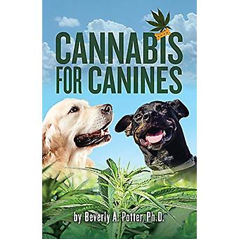 Cannabis for Canines by Beverly A. Potter - 9781579512583 Book