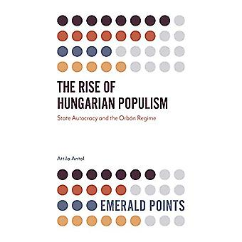 The Rise of Hungarian Populism - State Autocracy and the Orban Regime