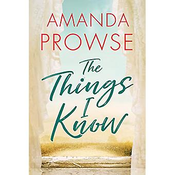 The Things I Know by Amanda Prowse - 9781477825211 Book