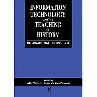Information Technology in the Teaching of History International Perspectives