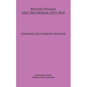 British Women and the Nigerian Civil War by Onianwa Oluchukwu Ignatus