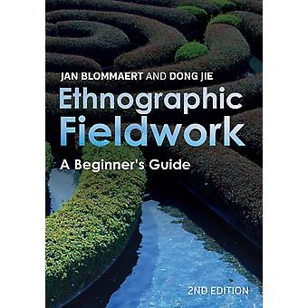 Ethnographic Fieldwork by Blommaert & JanJie & Dong