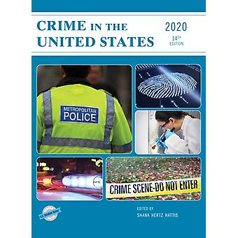 Crime in the United States 2020 by Edited by Shana Hertz Hattis