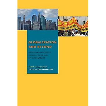 Globalization and Beyond - New Examinations of Global Power and Its Al