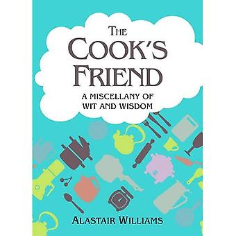 The Cook's Friend: A Miscellany of Wit and Misdom