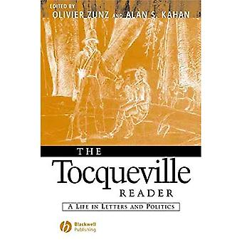 Tocqueville Reader: A Life in Letters and Politics