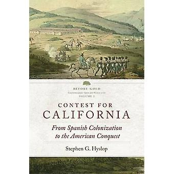 Contest for California - From Spanish Colonization to the American Con