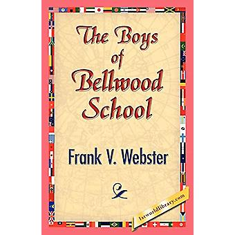 The Boys of Bellwood School by Frank V Webster - 9781421833323 Book