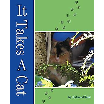 It Takes A Cat by Estherschild - 9781627873352 Book