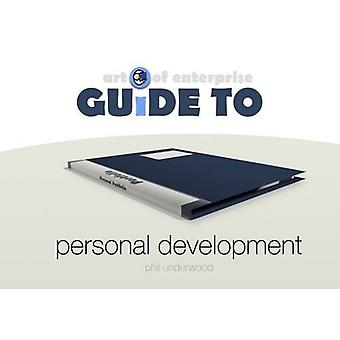 Art of Enterprise - Guide to Personal Development by Phil Underwood -