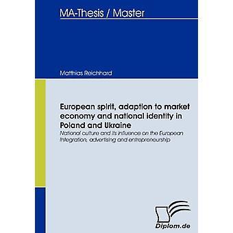 European Spirit - Adaption to Market Economy and National Identity in