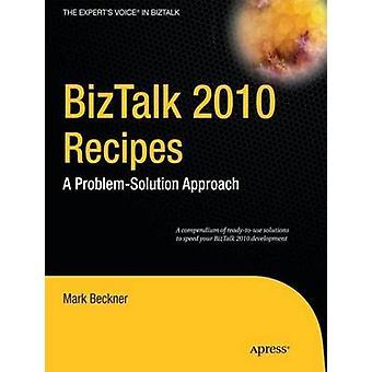BizTalk 2010 Recepten door Mark BecknerBen GoeltzBrandon GrossBrennan OReillyStephen RogerMark SmithAlexander West