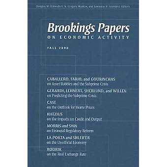 Brookings Papers on Economic Activity Fall 2008 by Edited by Douglas W Elmendorf & Edited by N Gregory Mankiw & Edited by Lawrence H Summers