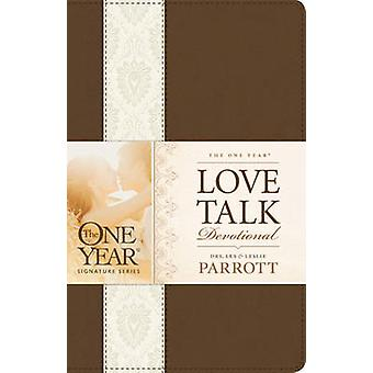 One Year Love Talk Devotional The by Les Parrott