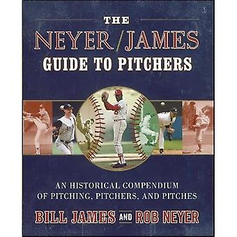 Neyer/James Guide to Pitchers, The: An Historical Compendium of Pitching, Pitchers, and Pitches