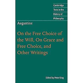 Augustine: På det frie valget av vilje, on grace og fritt valg, og andre skrifter (Cam...