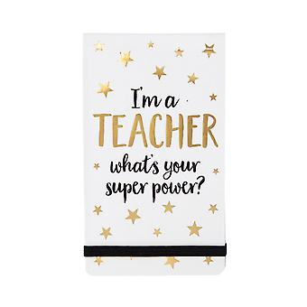 Sass and Belle I'm A Teacher What's Your Superpower Notebook