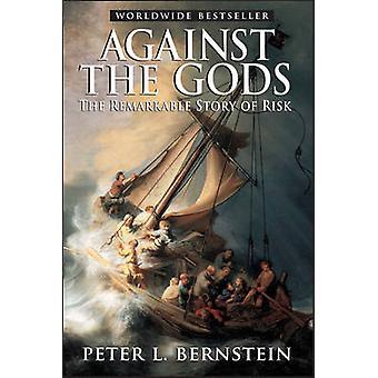 Tegen de goden - het opmerkelijke verhaal van risico's door Peter L. Bernstein