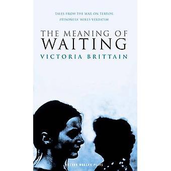 Die Bedeutung des Wartens von Victoria Brittain - 9781849430517 Buch