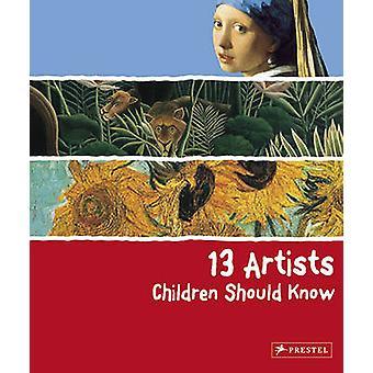 13 kinderen van de kunstenaars moeten weten door Angela Wenzel - 9783791341736 boek
