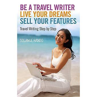 Lebe deine Träume - verkaufen Ihre Funktionen - Travel Wr Reiseschriftsteller - werden