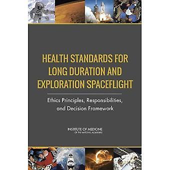 Norme sanitarie per lunga durata e il volo spaziale esplorazione: etica principi, responsabilità e decisione...