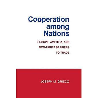 Zusammenarbeit zwischen den Nationen: Europa, Amerika und nicht-tarifäre Handelshemmnisse (Cornell Studien in der politischen Ökonomie)