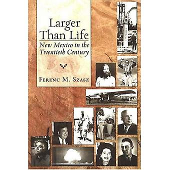 Suurempi kuin elämä: New Mexico 1900-luvun