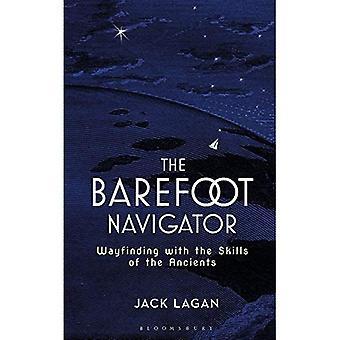 Der barfuß-Navigator: Wegfindung mit den Fähigkeiten der Menschen des Altertums