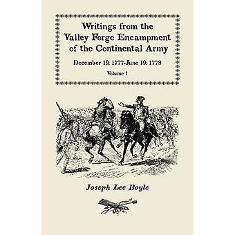 Schriften aus dem Valley Forge Lager der Kontinentalarmee Dezember 19 1777June 19 1778 Band 1 von Boyle & Joseph Lee