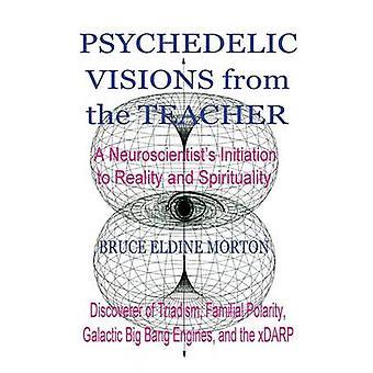 Visioni psichedeliche da parte dell'insegnante di Morton & Bruce Eldine