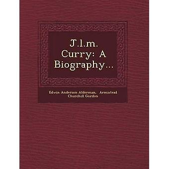 J.l.m. Curry A Biography... by Alderman & Edwin Anderson