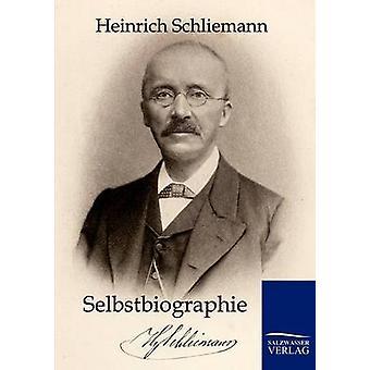 Selbstbiographie af Schliemann & Heinrich